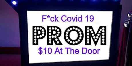 F*ck Covid 19 Prom tickets