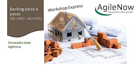 Workshop Express:Backlog passo a passo - 12/04 - 09:00 até 12:30 - GRATUITO - on-line - ao vivo ingressos