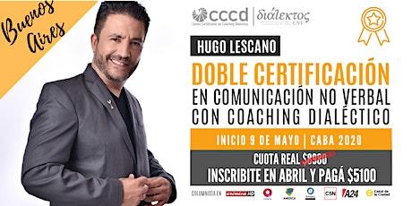 Doble Certificación en Comunicación No Verbal con Coaching Dialéctico |CABA entradas