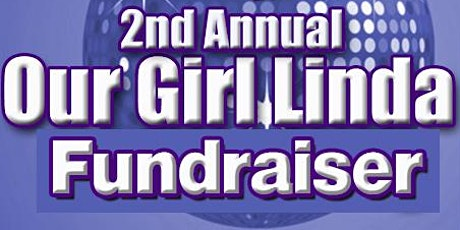 2nd Annual Our Girl Linda Fundraiser! - A Party To Benefit St. Jude! tickets