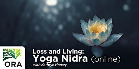 Loss & Living: Yoga Nidra (online) with Kathryn Harvey tickets