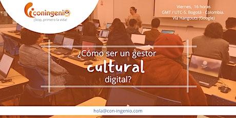 ¿Cómo ser un gestor cultural digital? entradas