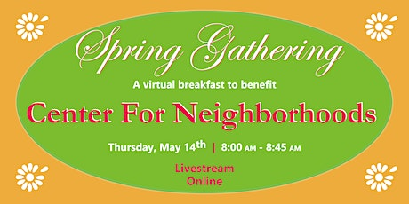 2020 Spring Gathering Virtual Breakfast to benefit Center For Neighborhoods tickets