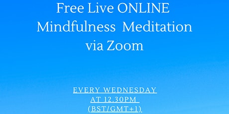 FREE LIVE ONLINE Mindfulness Meditation - Every Wednesday tickets