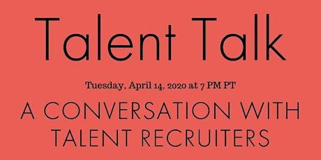 Talent Talk: A Conversation with Talent Recruiters tickets