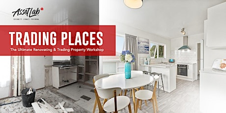 Trading Places 2.0: Property Trading & Renovating VIRTUAL Workshop! tickets