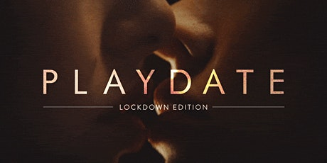 PLAYDATE: Lockdown Edition tickets