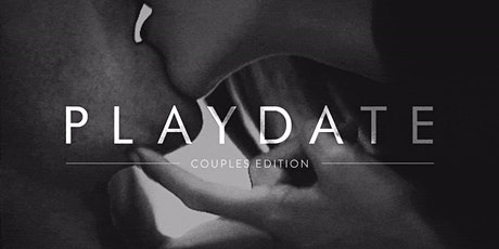 PLAYDATE: Couples Only tickets