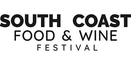 2021 South Coast Food & Wine Festival tickets