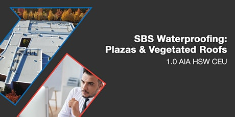 SBS Waterproofing: Plazas & Vegetated Roofs tickets