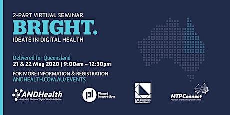 QLD BRIGHT: Ideate in Digital Health   2 Part Virtual Seminar tickets