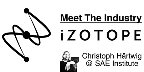 """Meet iZotope - """"Digital VS Analog, oder ist beides besser?"""" tickets"""