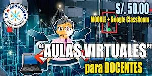 Curso: Aulas Virtuales para DOCENTES (S/. 50.00)
