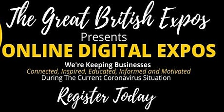 THE GREAT BRITISH EXPO – UK WIDE ONLINE BUSINESS NETWORKING tickets