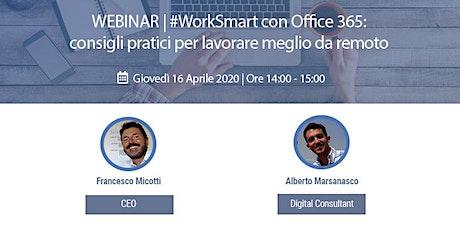 #WorkSmart con Office 365: consigli pratici per lavorare meglio da remoto biglietti