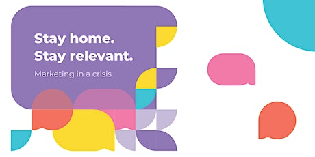 Stay home, stay relevant: Marketing in a crisis tickets