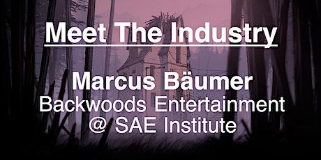 Meet The Industry - Meet Marcus Bäumer |Backwoods Entertainment (Game) tickets