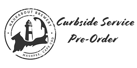 Naukabout Brewery Curbside Pick-Up Pre-Order Form: 4/8, 4/10 & 4/11 tickets