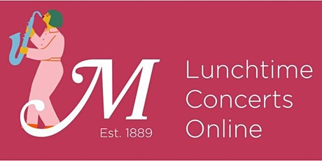 Lunchtime Concerts Online tickets