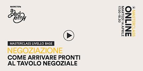 [Corso Online] Negoziazione - Masterclass livello base  biglietti
