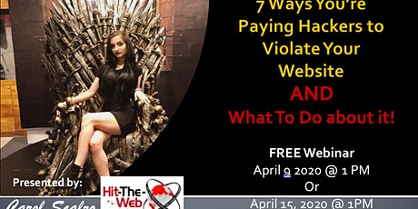Free Webinar - 7 Ways You're Paying Hackers to Violate Your Website tickets