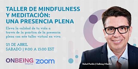 Taller virtual en vivo de Mindfulness y Meditación: Una presencia plena entradas