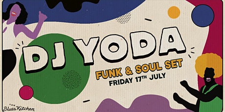 DJ Yoda: Funk & Soul Set tickets
