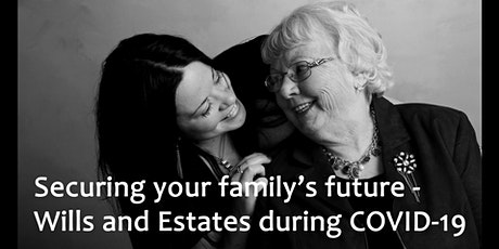 Securing your family's future - Wills and Estates during COVID-19 tickets