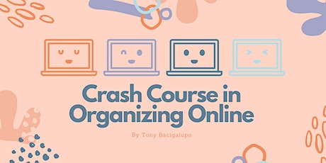 Crash Course in Organizing Online! tickets
