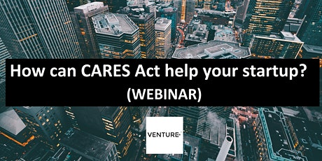 How can CARES Act help your start-up? (WEBINAR) tickets