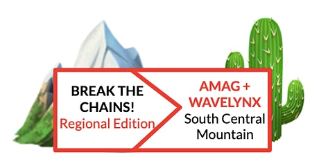 Break The Chains! Regional Edition (S. Central / Mtn.) w/ AMAG + Wavelynx tickets