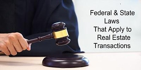 Law Curriculum Federal and State Laws that Apply to Real Estate Transactions  LIVE VIDEO STREAMING - 3 Hour CE tickets