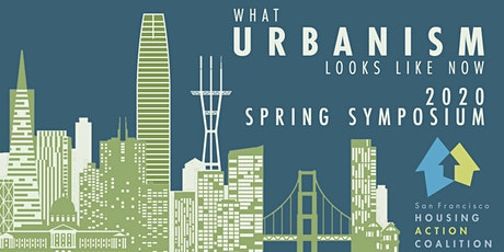 "14th Annual SFHAC Spring Symposium: ""What Urbanism Looks Like Now"" tickets"