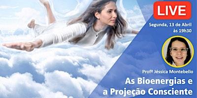 As Bioenergias e a Projeção Consciente