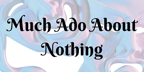 Shakespeare in the Gardens: Much Ado About Nothing tickets