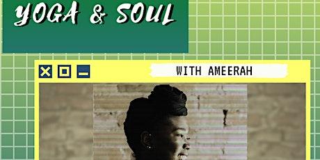 YOGA & SOUL W/ Ameerah! tickets