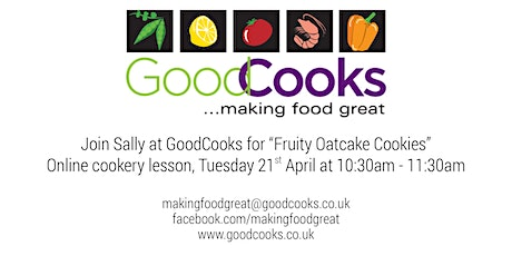 GoodCooks - Easter Holiday Class:  Fruity oatcake cookies tickets
