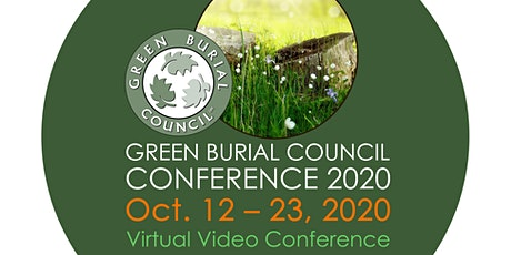 Green Burial Council 2020 VIRTUAL Conference | #GBCC2020 tickets