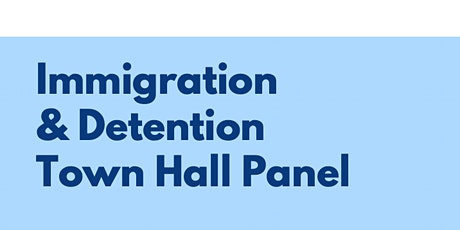 Immigration & Detention Town Hall Panel tickets