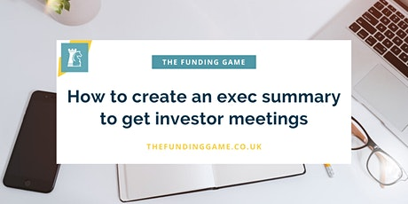LIVE Webinar: How to create an executive summary to get investor meetings tickets