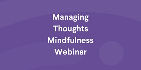 Meditation Workshop about Managing Thoughts - Webinar by MMA  tickets