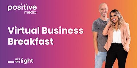 PositiveMedia Virtual Business Breakfast - Tuesday 9th June tickets