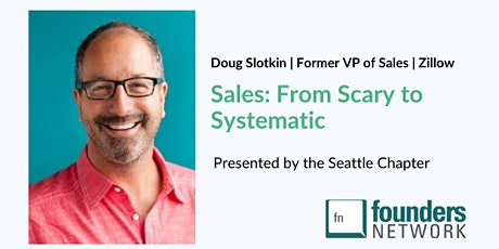 fnSeattle: Sales - From Scary to Systematic - ft Doug Slotkin, Zillow's former VP of Sales tickets