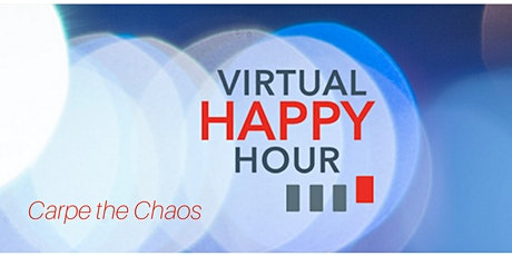 Virtual Happy Hour - Carpe the Chaos hosted by Take The Lead tickets
