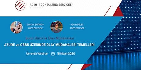 AZURE ve O365 ÜZERİNDE OLAY MÜDAHALESİ TEMELLERİ tickets