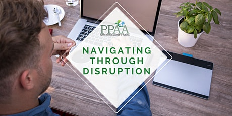 PPAA Webinar: Navigating Through Disruption tickets