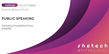 Public Speaking - Comunica (in pubblico) il tuo progetto | SheTech Master School biglietti
