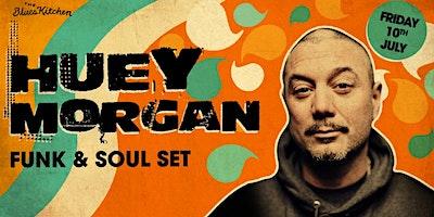 Huey+Morgan%3A+Funk+%26+Soul+Set
