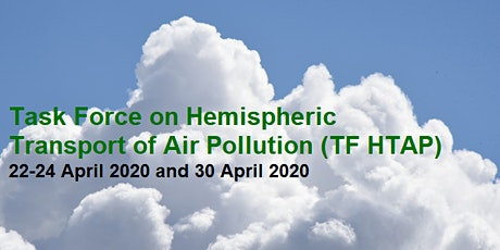 Task Force on Hemispheric Transport of Air Pollution 22-24 April & 30 April tickets
