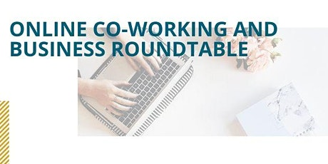 Virtual Business Roundtable +  Co-Working Session (ONLINE) tickets